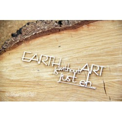 """Chipboard -  text: """"Earth without ART.."""""""