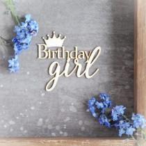 Chipboard - Birthday girl