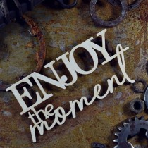 Chipboard - Enjoy the moment