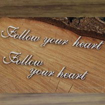Chipboard - Follow your heart