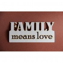 Chipboard - Family means love