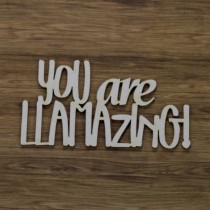 Chipboard -  YOU ARE LLAMAZING