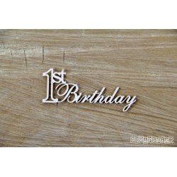 Chipboard- 1st Birthday