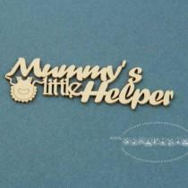Chipboard  - MUMMY'S LITTLE...