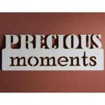 Chipboard  - PRECIOUS MOMENTS