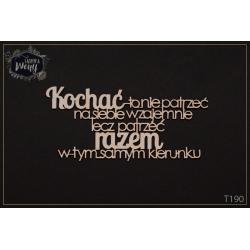 Chipboard - Polish text -Kochać to nie patrzeć....