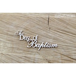 Chipboard -The Day of Baptism