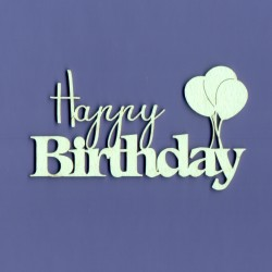Chipboard- Happy Birthday with balloons