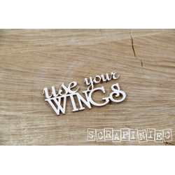 Chipboard - Use your wings -text