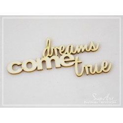 "Chipboard - ""dreams come true""/text"
