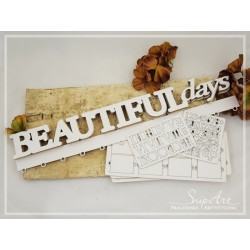 "Chipboard- Base - ""BEAUTIFUL DAYS"""