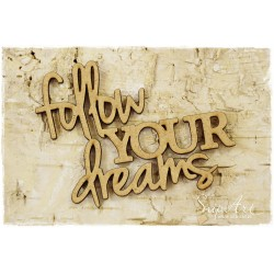 MDF - Follow your dreams
