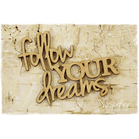 MDF - Follow your dreams