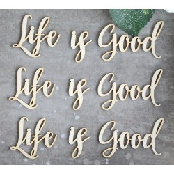 Chipboard - Life is good /3pcs