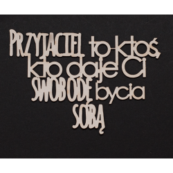 Chipboard - Polish text - Przyjaciel to ktoś....