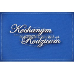 Chipboard - Polish text -Kochanym Rodzicom