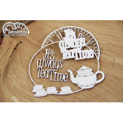 Chipboard -Wonderland - Always a tea Time frame